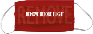 "Face Mask "" Remove Before Flight"" red"